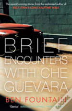 Brief Encounters With Che Guevara