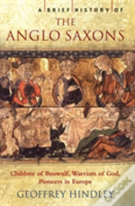 Brief History Of The Anglo-Saxons