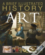 Brief Illustrated History Of Art A