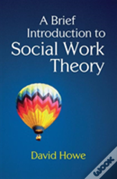 Brief Introduction To Social Work Theory