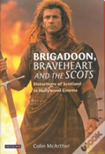 'Brigadoon', 'Braveheart' And The Scots