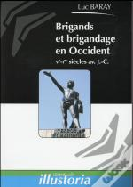 Brigands Et Brigandage En Occident, Ve - Ier Siecles Av. J.-C.