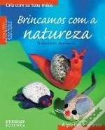 Brincamos com a Natureza