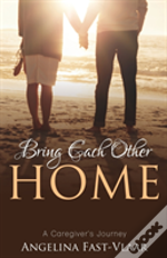 Bring Each Other Home