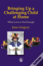 Bringing Up A Challenging Child At Home