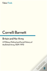 Britain And Her Army, 1509-1970