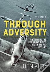 Britain And The Commonwealth'S War In The Air 1939-45, Volume 1