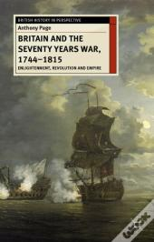 Britain And The Seventy Years War, 1744-1815