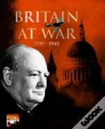 Britain At War 1939-1945