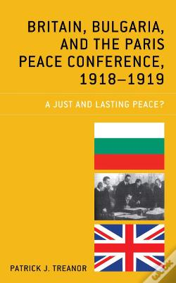 Wook.pt - Britain, Bulgaria, And The Paris Peace Conference, 19181919