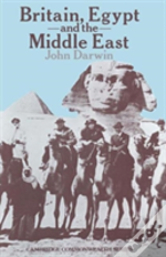 Britain, Egypt And The Middle East