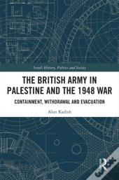 British Army In Palestine And The 1948 War