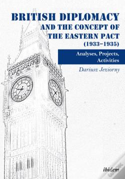 Wook.pt - British Diplomacy And The Concept Of The Eastern Pact (19331935)