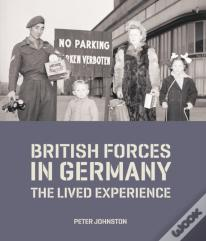 British Forces In Germany 1945-2019