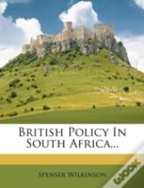 British Policy In South Africa...