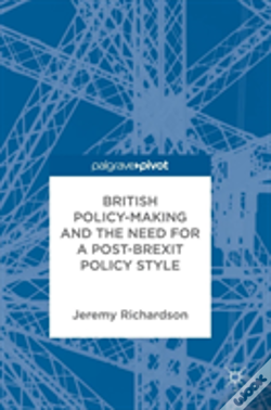 Wook.pt - British Policy-Making And The Need For A Post-Brexit Policy Style