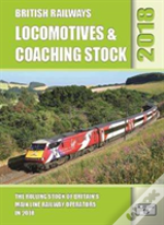 British Railways Locomotives & Coaching Stock 2018