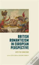 British Romanticism In European Perspective
