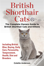 British Shorthair Cats, The Complete Own