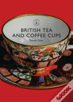 British Tea And Coffee Cups, 1745-1940