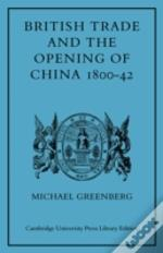 British Trade And The Opening Of China 1800 - 42