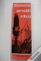 Broadcasting And The Bbc In Wales