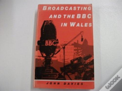 Wook.pt - Broadcasting And The Bbc In Wales