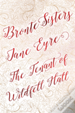 Bronte Sisters (Jane Eyre; The Tenant Of Wildfell Hall)