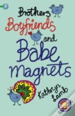 Brothers, Boyfriends And Babe-Magnets