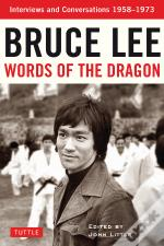 Bruce Lee: Words Of The Dragon
