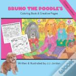 Bruno The Poodle'S Coloring Book & Creat