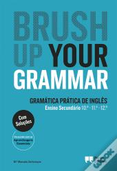 Brush up your Grammar - 10.º/11.º/12.º Anos