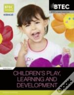 Btec Level 3 National In Children'S Play, Learning & Development Student Book 2
