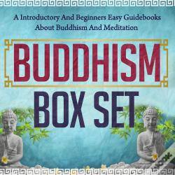 Wook.pt - Buddhism Box Set: A Introductory And Beginners Easy Guidebooks About Buddhism And Meditation