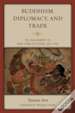 Buddhism Diplomacy And Trade
