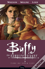 Buffy The Vampire Slayertime Of Your Life