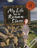 Bug Club Brown B/3b In His Shoes: My Life As A Roman Slave