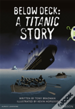 Bug Club Comprehension Year 5 Below Deck: A Titanic Story