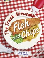Bug Club Non-Fiction The Truth About Fish And Chips (Gold A)