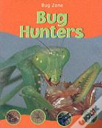 Bug Zone Bug Hunters