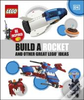Build A Rocket And Other Great Lego Ideas