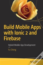 Build Mobile Apps With Ionic And Firebase