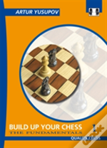 Build Up Your Chess With Artur Yusupovfundamentals
