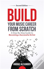 Build Your Music Career From Scratch
