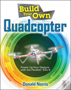 Wook.pt - Build Your Own Quadcopter: Power Up Your Designs With The Parallax Elev-8