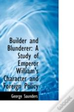 Builder And Blunderer: A Study Of Empero