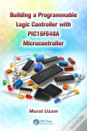 Building A Programmable Logic Controller With A Pic16f648a Microcontroller