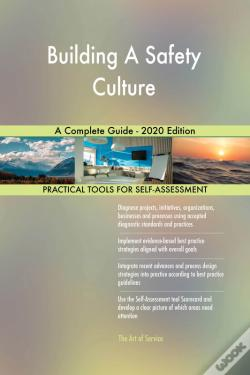 Wook.pt - Building A Safety Culture A Complete Guide - 2020 Edition