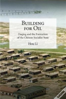 Wook.pt - Building For Oil 8211 Daqing And The