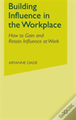 Building Influence In The Workplace